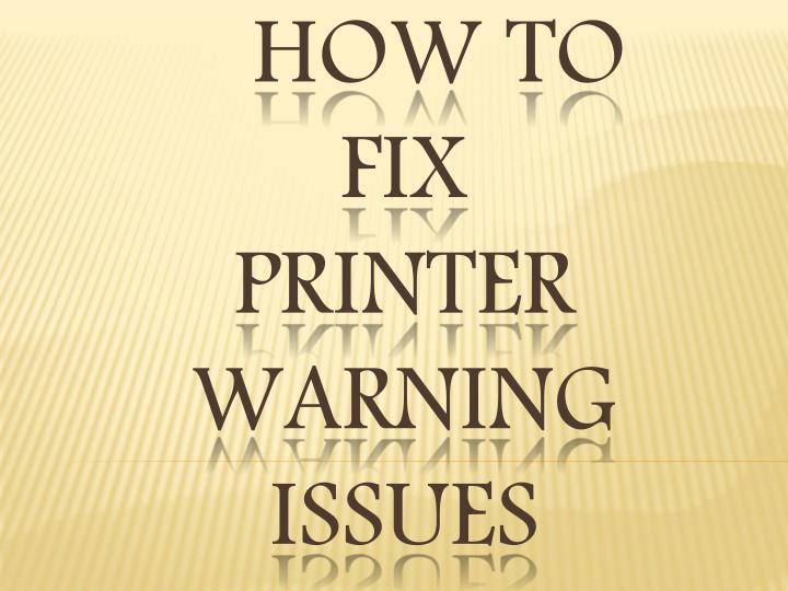 how to fix printer warning issues n.