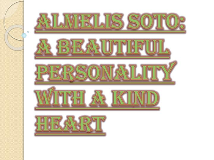 almelis soto a beautiful personality with a kind heart n.