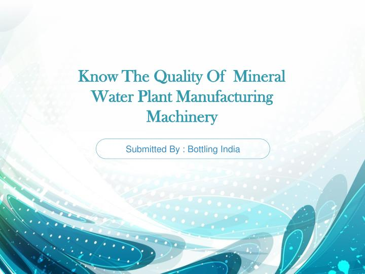 know the quality of mineral water plant manufactur ing machinery n.