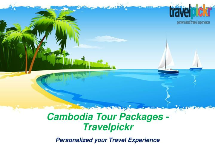 cambodia tour packages travelpickr n.