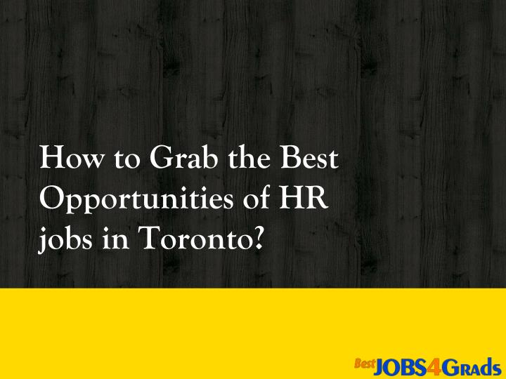how to grab the best opportunities of hr jobs in toronto n.