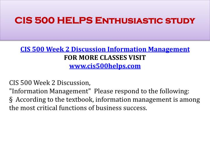 cis 500 week 2 discussion 1 Cis 500 week 6 case study 1 - cyber security in business organizations - strayer university 2015 version new write a four to six (4-6) page paper in which you: 1 determine the fundamental.