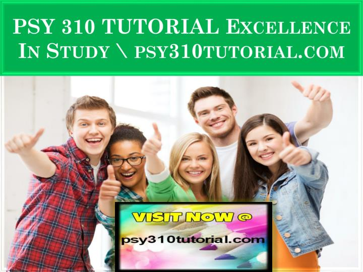 psy 310 tutorial excellence in study psy310tutorial com n.