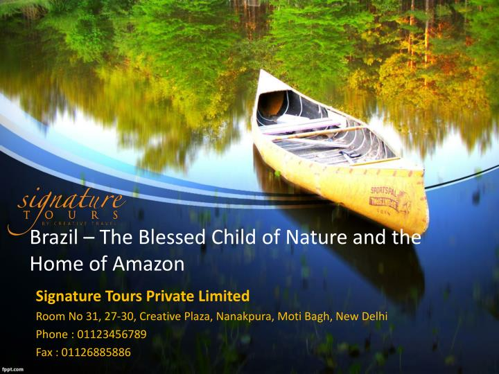 brazil the blessed child of nature and the home of amazon n.