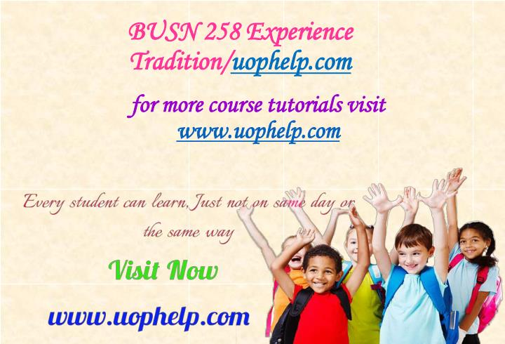 busn 258 experience tradition uophelp com n.