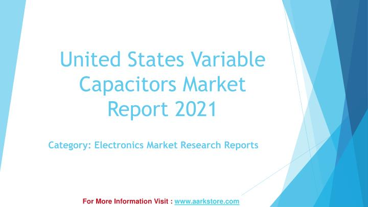 united states variable capacitors market report 2021 n.