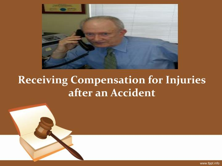 receiving compensation for injuries after an accident n.