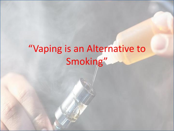 vaping is an alternative to smoking n.