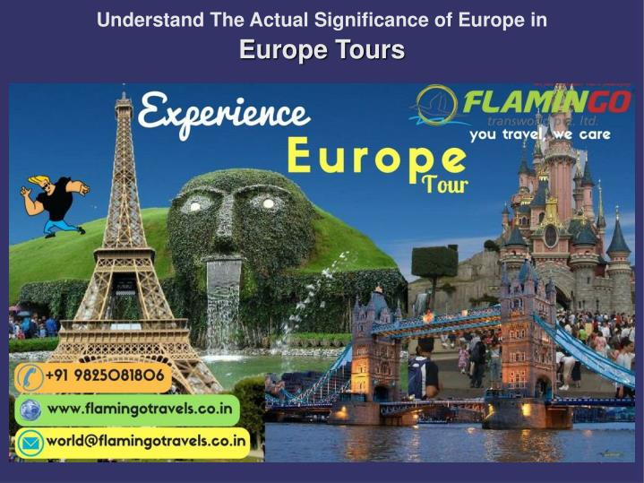 understand the actual significance of europe in europe tours n.