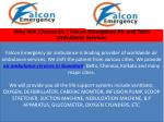 why will choose us falcon emergency air and train ambulance services