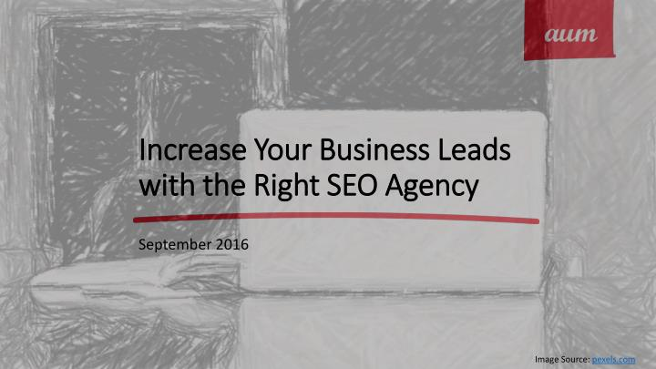 increase your business leads with the right seo agency n.