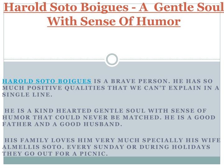 harold soto boigues a gentle soul with sense of humor n.