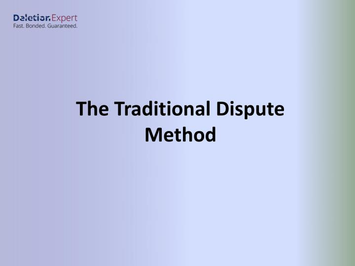 The Traditional Dispute Method