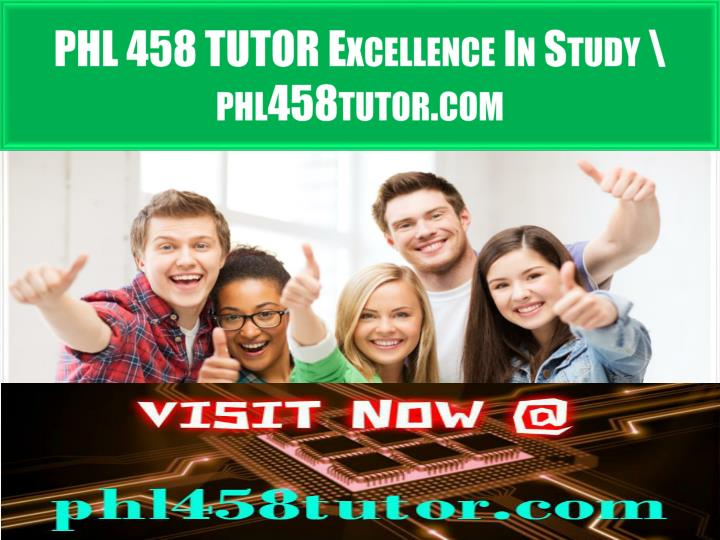 phl 458 tutor excellence in study phl458tutor com n.