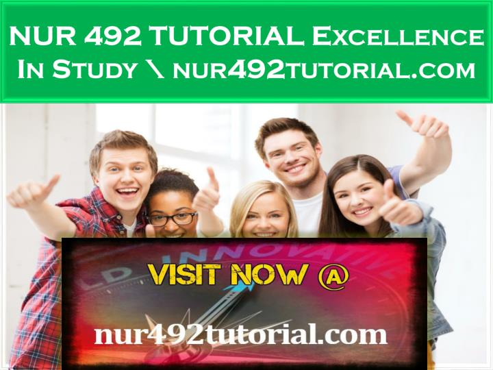 nur 492 tutorial excellence in study nur492tutorial com n.