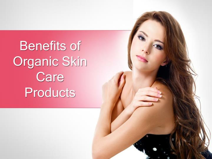 benefits of organic skin care products n.