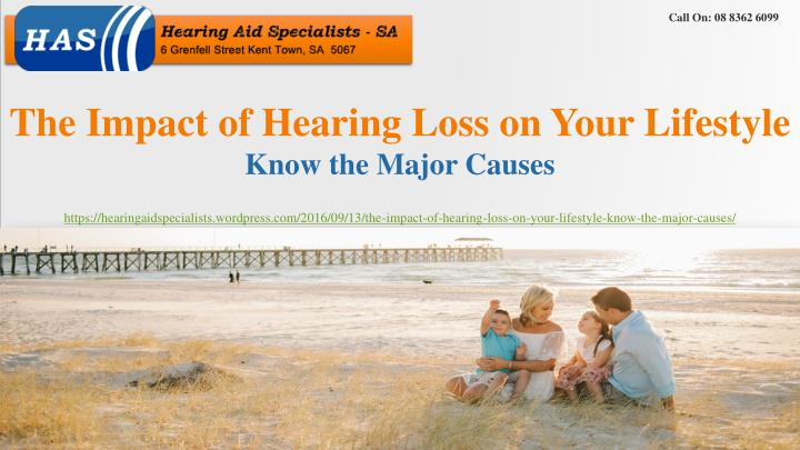 the impact of hearing loss on your lifestyle know the major causes n.