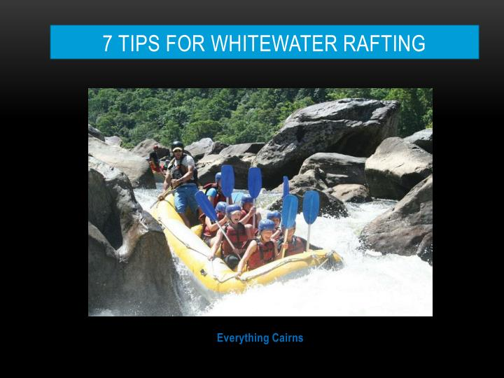 7 tips for whitewater rafting n.