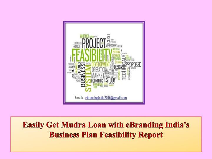 easily get mudra loan with ebranding india s business plan feasibility report n.
