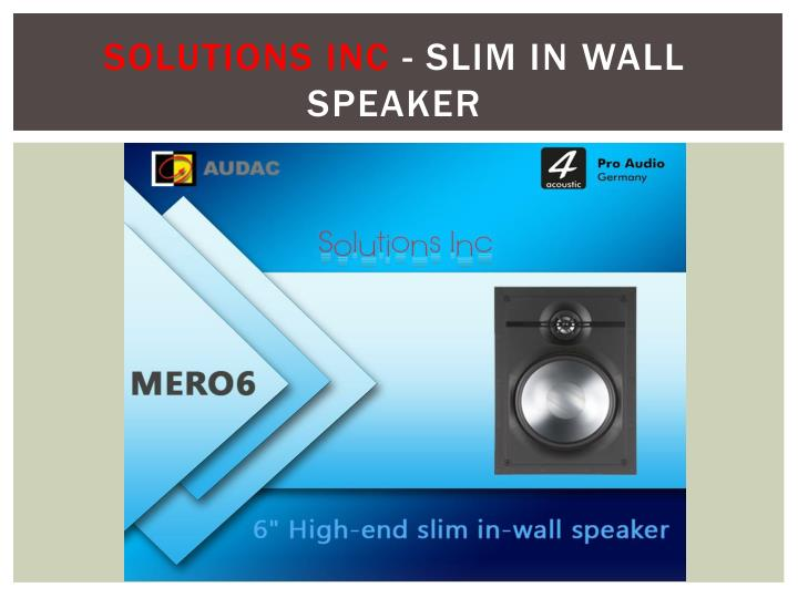 SOLUTIONS INC - SLIM IN WALL