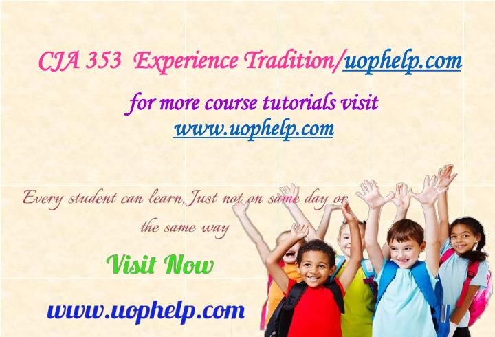 cja 353 experience tradition uophelp com n.
