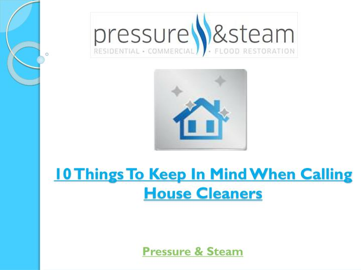 10 things to keep in mind when calling house cleaners n.