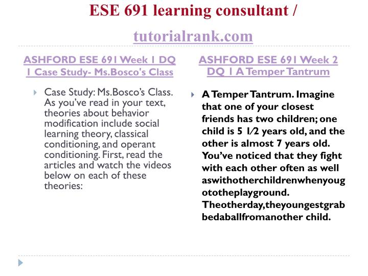 ese691 ese 691 week 5 For more course tutorials visit wwwtutorialrankcom tutorial purchased: 5 times, rating: a+ ese 691 week 1 assignment ms jung's class ese 691 week 1 dq 1 case study- msbosco's class ese 691 week 1 journal putting it all together a case study ese.