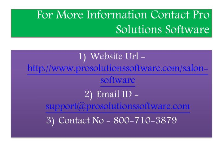 For More Information Contact Pro Solutions Software