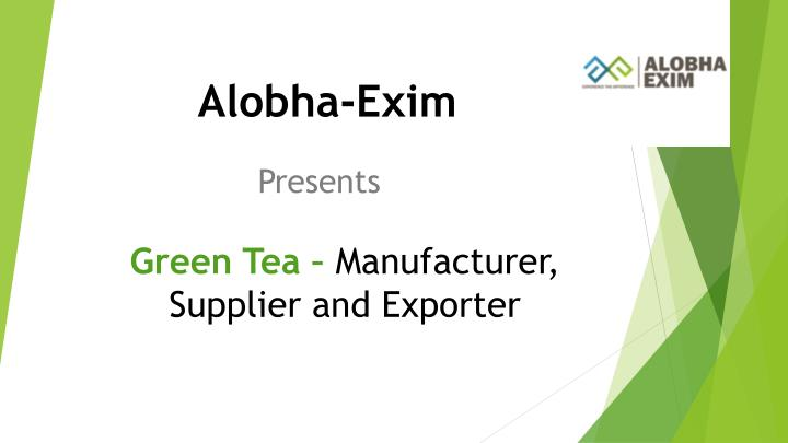 PPT - Fresh in Quality, Green Tea Manufacturers in India