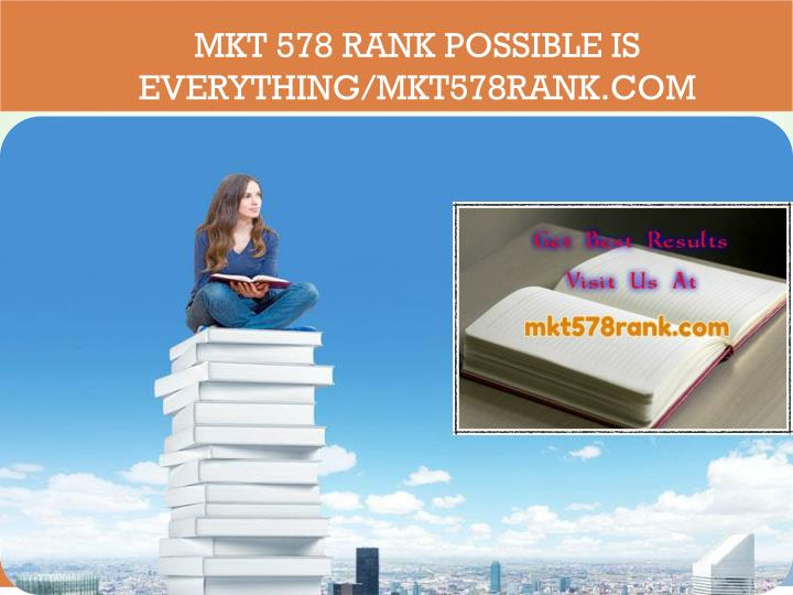 Mkt 578 rank possible is everything mkt578rank com