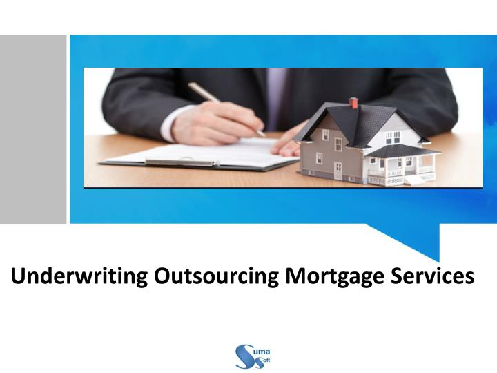 Underwriting Outsourcing Mortgage Services