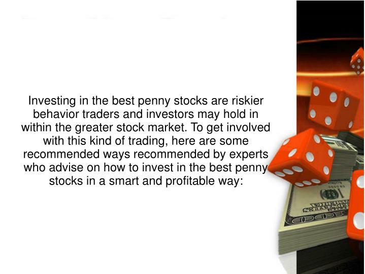 Investing in the best penny stocks are riskier behavior traders and investors may hold in within the...