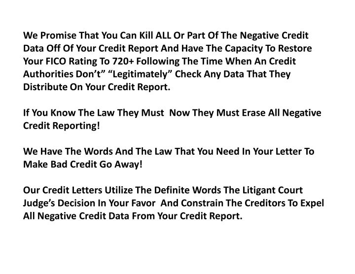 We Promise That You Can Kill ALL Or Part Of The Negative Credit