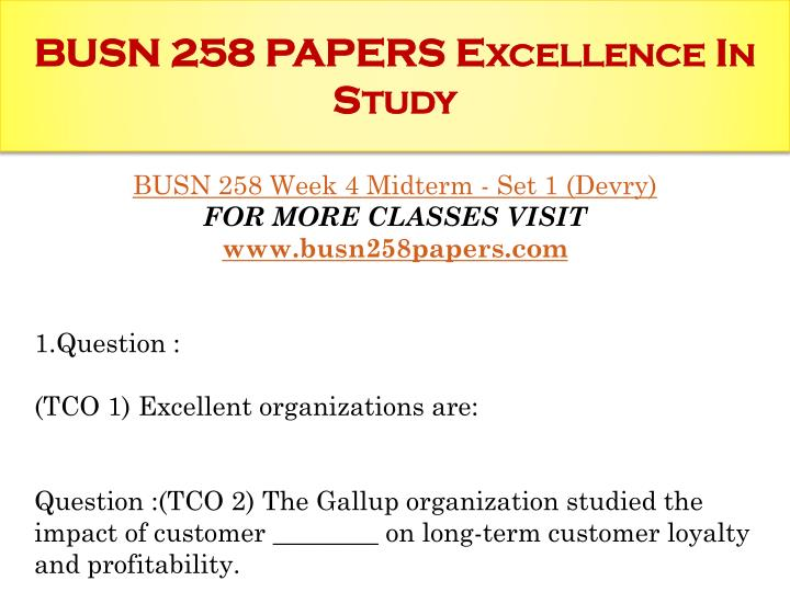 busn 258 week 4 Busn 258 week 4 midterm answers (tco 9) when upset customers tell other people, what is the result called (tco 4) which of these is not a common metaphor for customers.