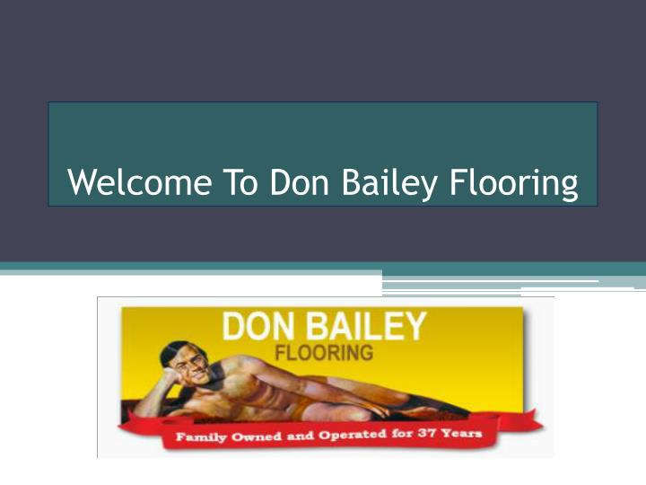 Wonderful Welcome To Don Bailey Flooring