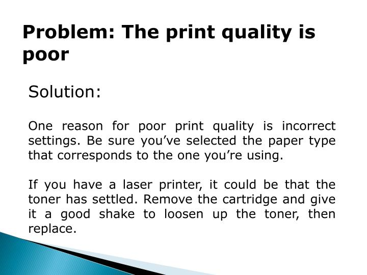 Problem: The print quality is