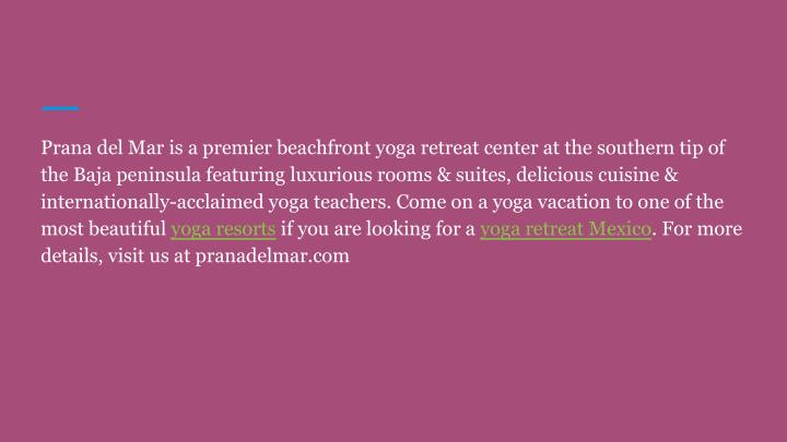 Prana del Mar is a premier beachfront yoga retreat center at the southern tip of