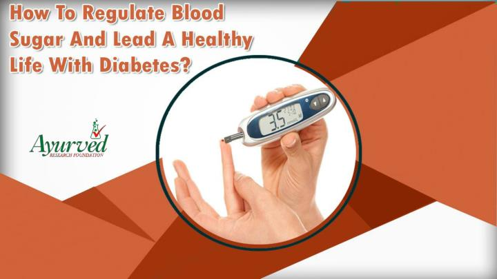 How to regulate blood sugar and lead a healthy life with diabetes