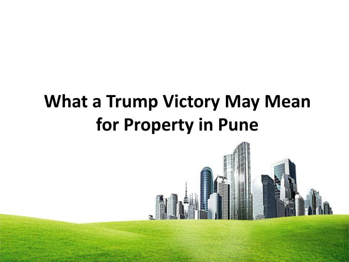 what a trump victory may mean for property in pune n.