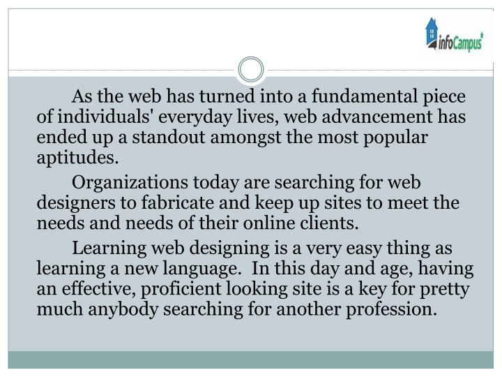 As the web has turned into a fundamental piece