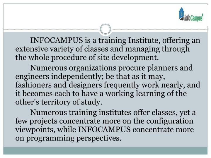 INFOCAMPUS is a training Institute, offering an