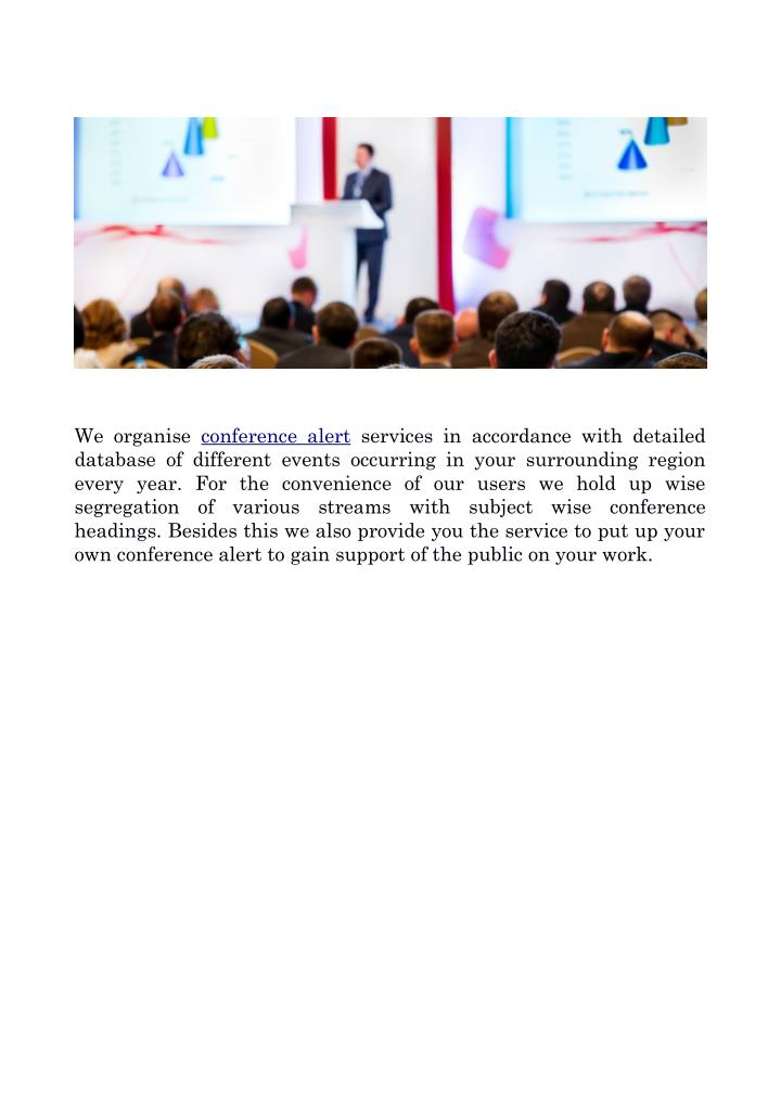 We organise  conference alert services in accordance with detailed