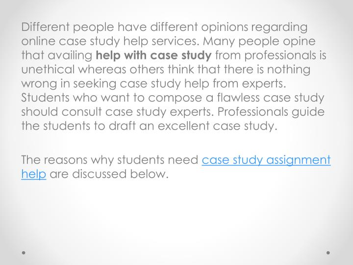 Different people have different opinions regarding online case study help services. Many people opin...