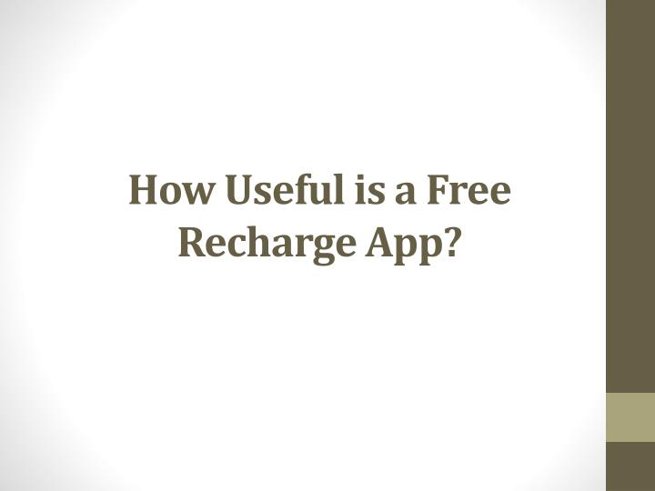 How useful is a free recharge app