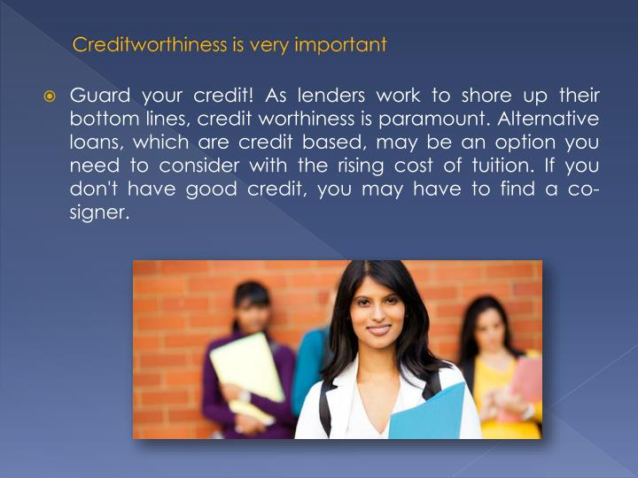 Creditworthiness is very important