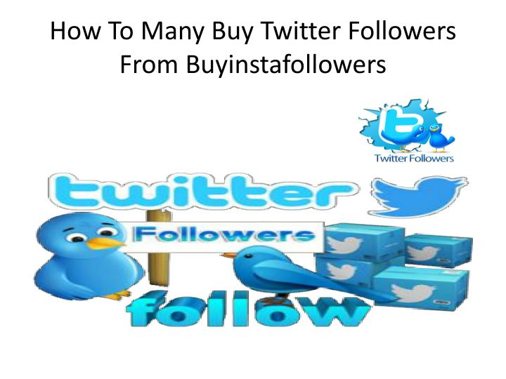 How To Many Buy Twitter Followers From