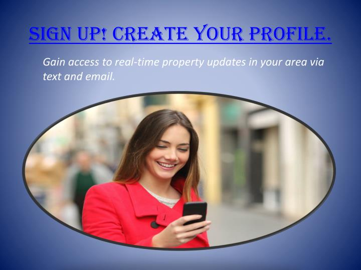 Sign up!Create your Profile.