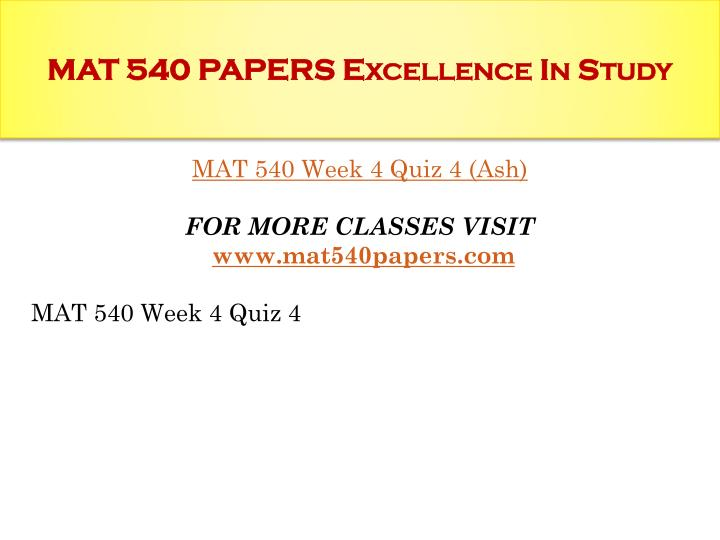 mat 540 quiz 1 Mat 540 quiz 2 with answers by jeffrey_ugalde in types  school work and mat 540 quiz 2 with answers.