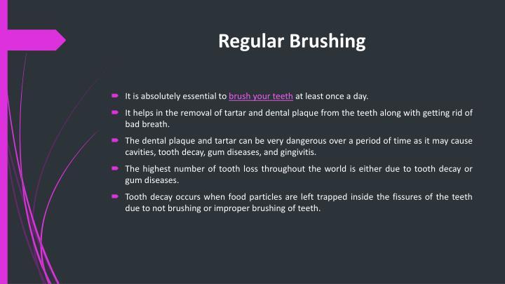 Regular Brushing