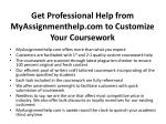 get professional help from myassignmenthelp com to customize your coursework